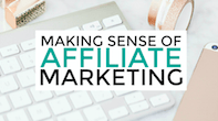 Learn how to earn more with affiliate marketing by taking Making Sense of Affiliate Marketing