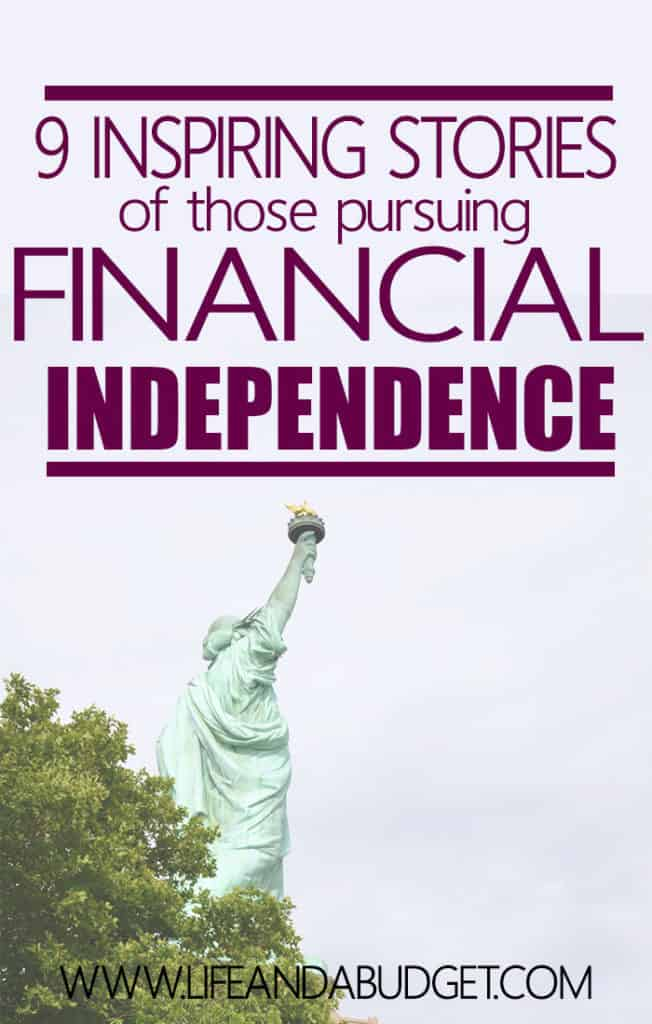 Are you in pursuit of financial independence? If not, be inspired by these 9 stories of those who are blazing their way towards freedom and those who are already free!