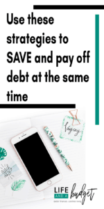You can save money and pay off debt at the same time. You just need a good strategy! Here are over 6 that you can use to get started today on your debt repayment and savings plan.