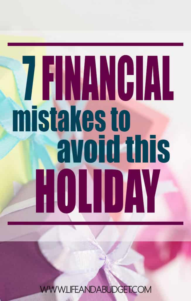 Here are 7 financial mistakes to avoid this holiday so you won't begin another year broke!