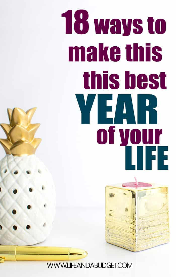 18 WAYS TO MAKE THIS THE BEST YEAR OF YOUR LIFE