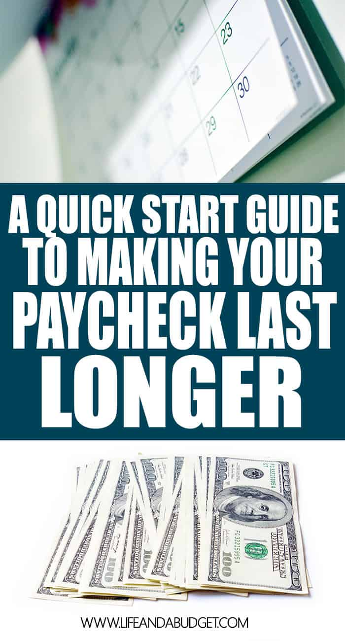 Are you living paycheck to paycheck? This quick start guide will help you make your paycheck last longer!