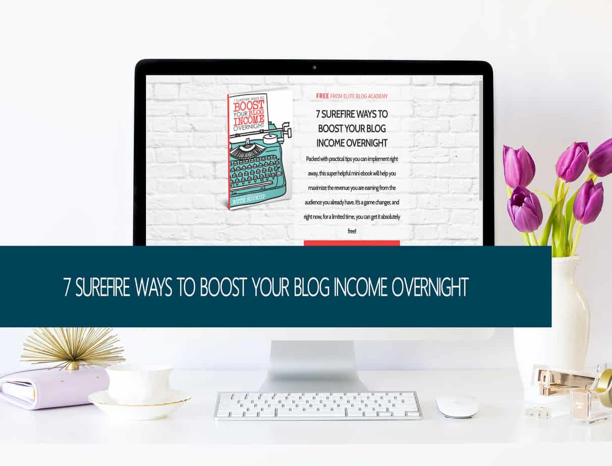 7 Surefire Ways on How to Boost Your Blog Income – Free Ebook