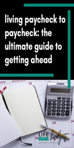 If you're living paycheck to paycheck, here is a guide to help you get ahead financially.