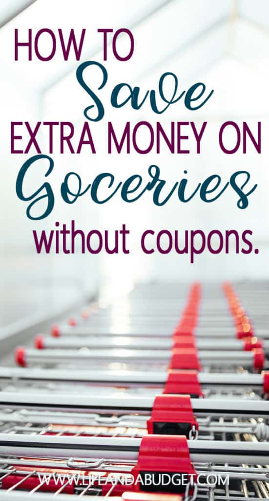 11 Easy Ways to Save Extra Money on Groceries Without Using Coupons