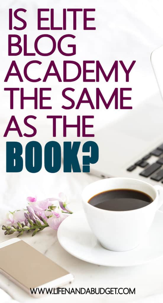 Is Elite Blog Academy the same as the book? and other questions you might have in the Life and a Budget EBA Success series.