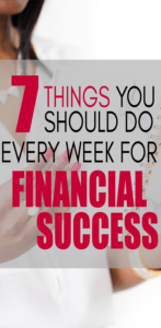 If you want to get your finances in order, here are 7 things you should do every week for financial success.