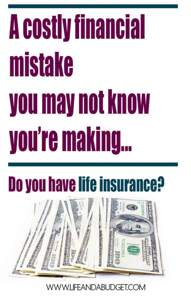 Life Insurance: You Need Some, Here's Why - Life and a Budget