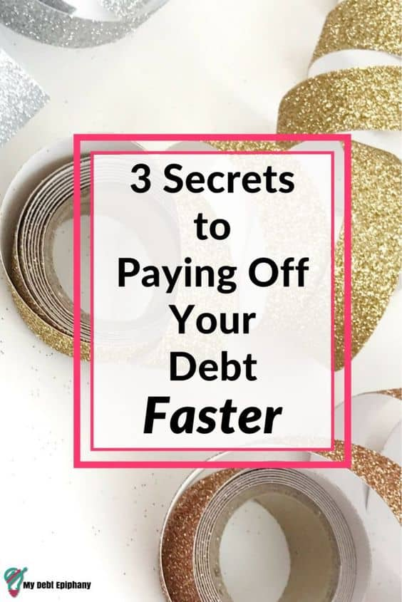3 secrets to paying off your debt faster My Debt Epiphany