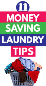 Here are 11 money saving tips to help you save money on laundry. #laundrytips #savemoney #frugalliving #