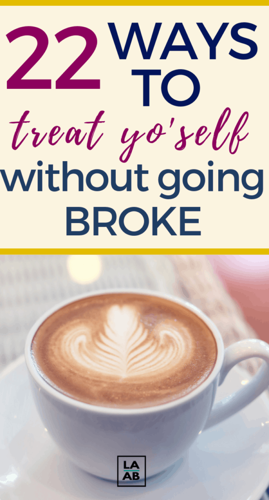Are you looking for ways to treat yo self without going broke? Well, here are 22 ways to treat yourself frugally so that you can save more money.