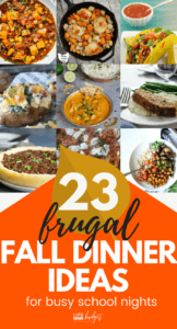 23 amazingly yummy frugal dinner ideas for fall life and a budget