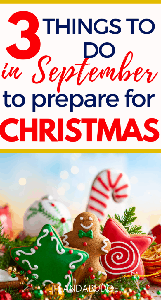 Here are three things you can do to prepare for Christmas in September. #christmasprep #savingmoney #christmasinjuly #christmasideas #frugalchristmas #frugalholiday