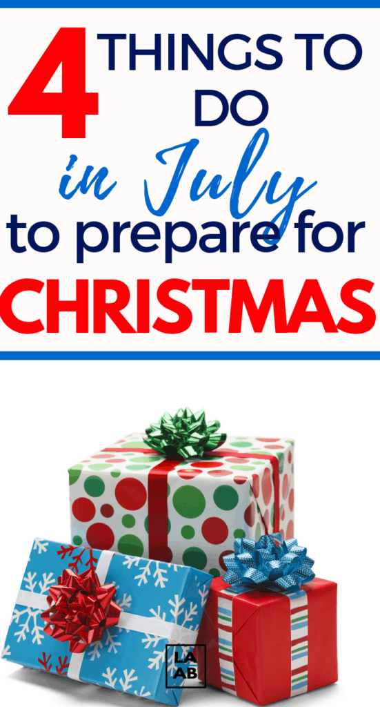 Here are four things you can do to prepare for Christmas in July. #christmasprep #savingmoney #christmasinjuly #christmasideas #frugalchristmas #frugalholiday