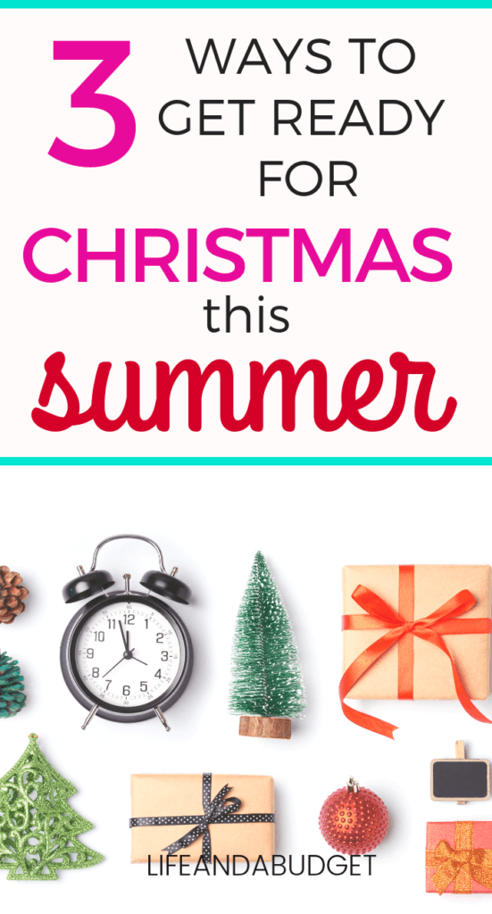 Here are three awesome Christmas prep ideas you can do to prepare for Christmas this summer. #christmasprep #savingmoney #christmasinjuly #christmasideas #frugalchristmas #frugalholiday